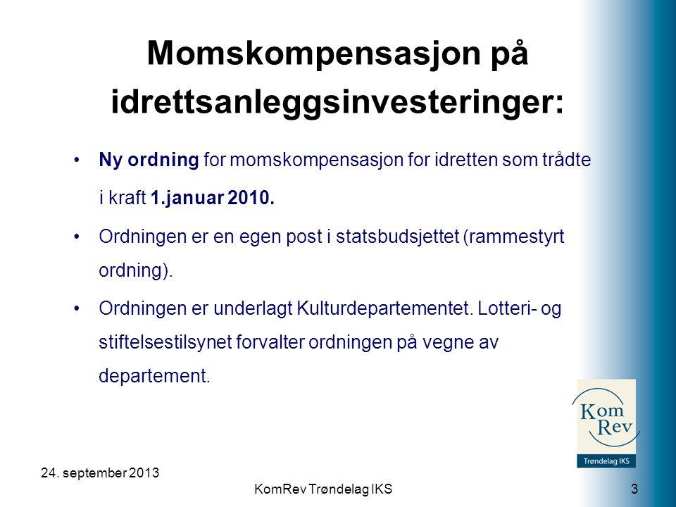 KomRev Trøndelag IKS 24.september 2013 4 •Ordningen er søknadsbasert.