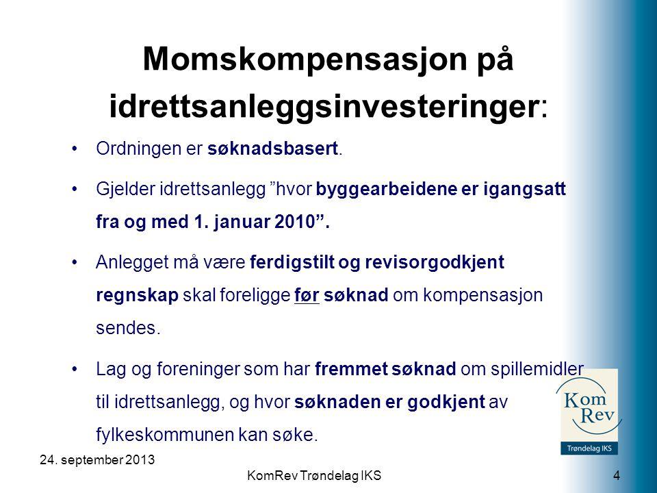 KomRev Trøndelag IKS 24.september 2013 5 •Søknadsfrist for 2014 er satt til 1.