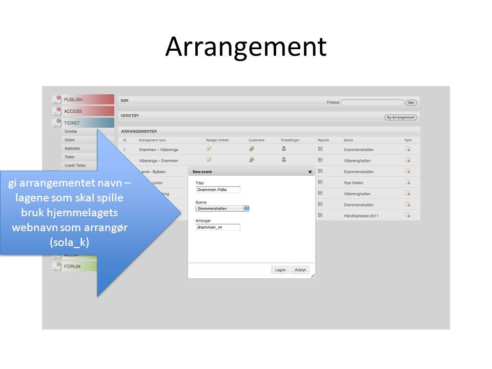 Arrangement gi arrangementet navn – lagene som skal spille bruk hjemmelagets webnavn som arrangør (sola_k) gi arrangementet navn – lagene som skal spi