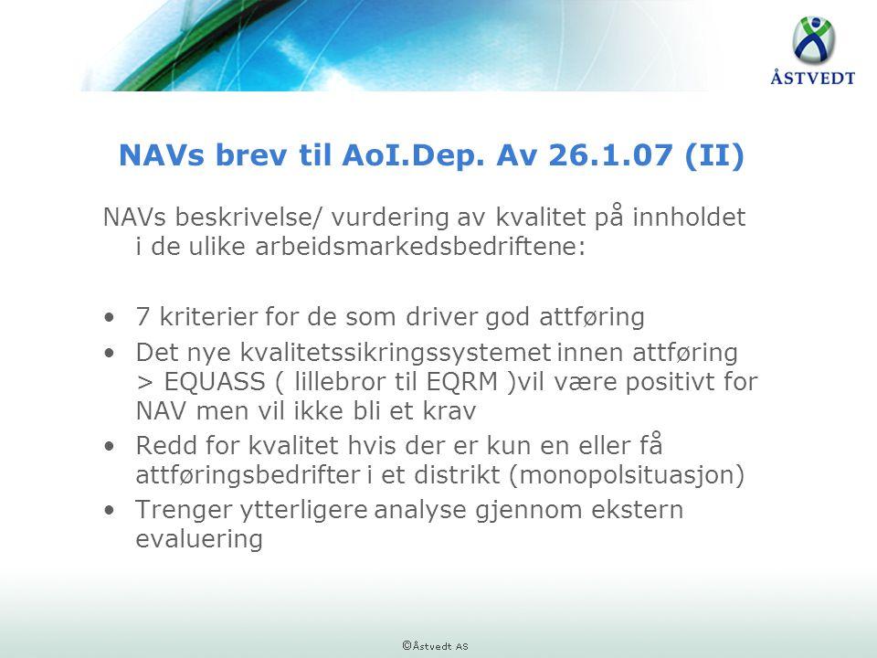 NAVs brev til AoI.Dep. Av 26.1.07 (II) NAVs beskrivelse/ vurdering av kvalitet på innholdet i de ulike arbeidsmarkedsbedriftene: •7 kriterier for de s