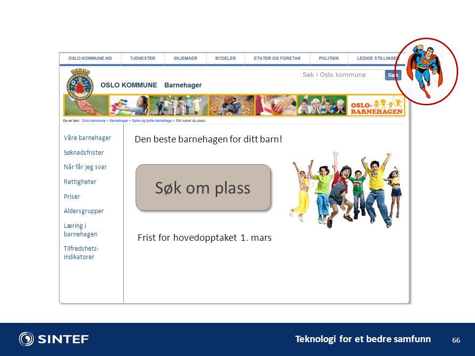 Teknologi for et bedre samfunn 66 Den beste barnehagen for ditt barn.