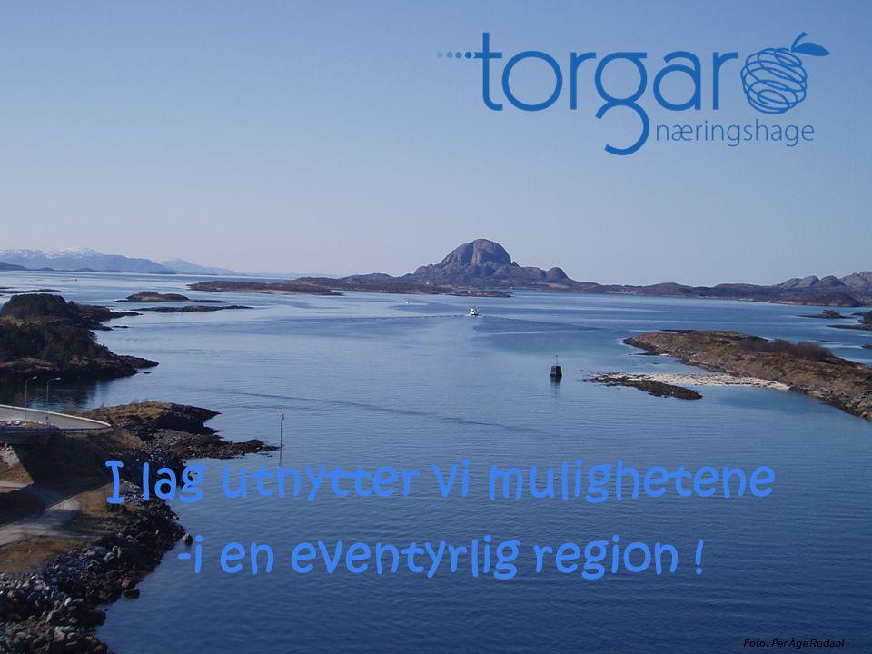 Foto: Per Åge Rodahl I lag utnytter vi mulighetene -i en eventyrlig region !
