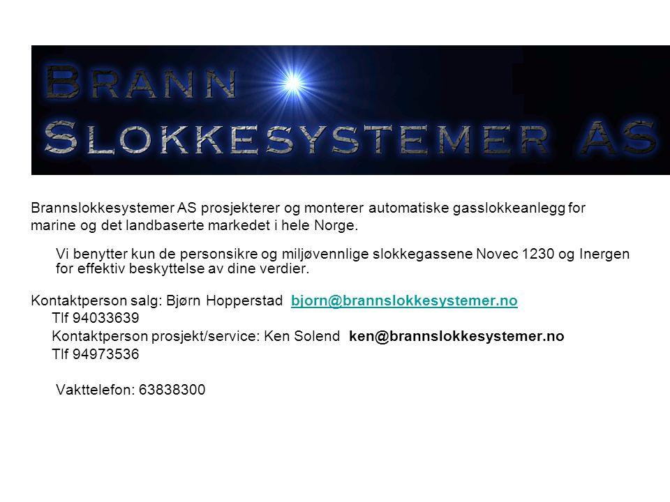 Brannslokkesystemer AS prosjekterer og monterer automatiske gasslokkeanlegg for marine og det landbaserte markedet i hele Norge. Vi benytter kun de pe
