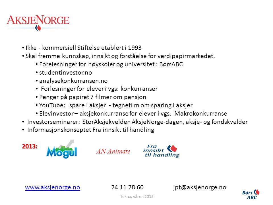 • Ikke - kommersiell Stiftelse etablert i 1993 • Skal fremme kunnskap, innsikt og forståelse for verdipapirmarkedet.