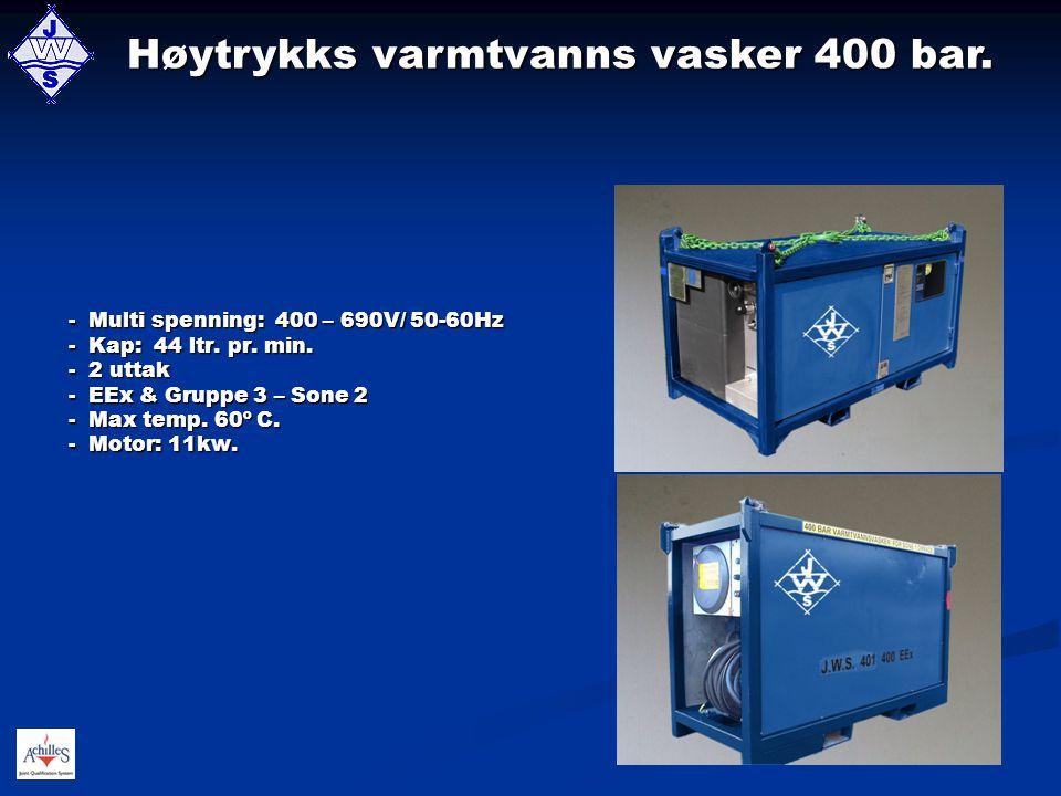 - Multi spenning: 400 – 690V/ 50-60Hz - Kap: 44 ltr. pr. min. - 2 uttak - EEx & Gruppe 3 – Sone 2 - Max temp. 60º C. - Motor: 11kw. Høytrykks varmtvan