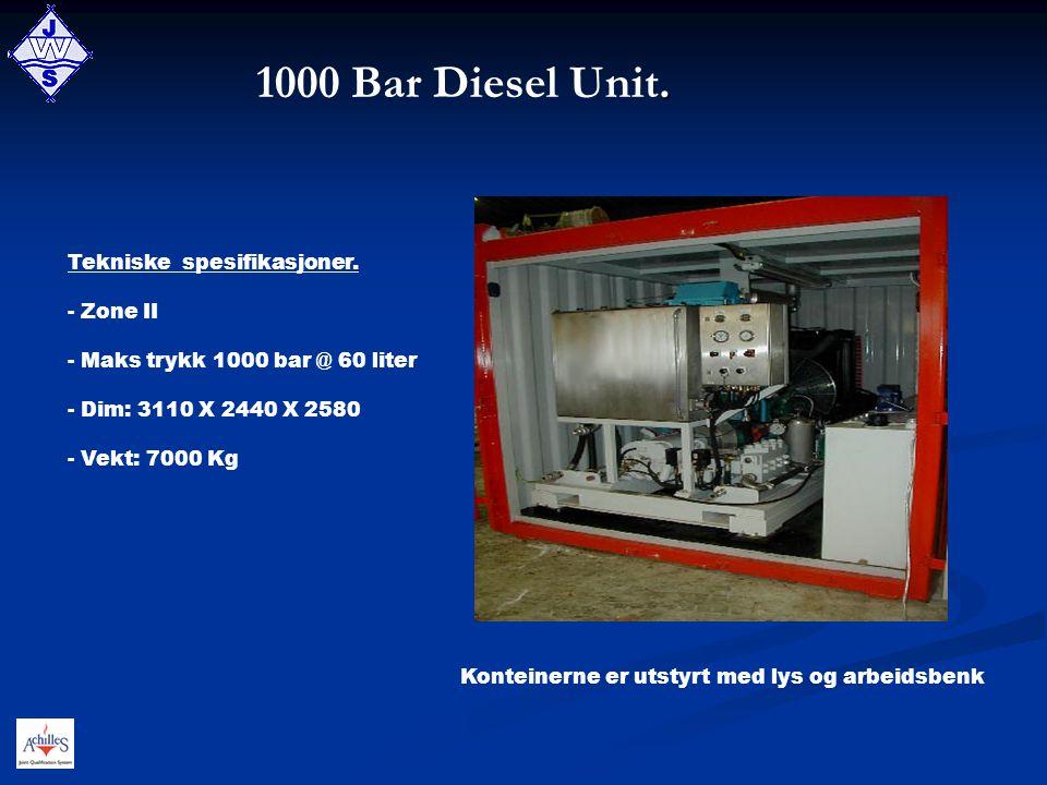 . 1000 Bar Diesel Unit. Tekniske spesifikasjoner. - Zone II - Maks trykk 1000 bar @ 60 liter - Dim: 3110 X 2440 X 2580 - Vekt: 7000 Kg Konteinerne er