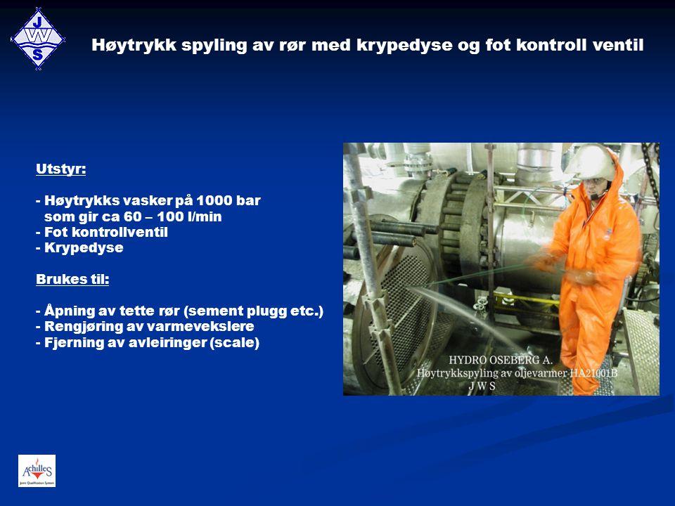 Høytrykk spyling av rør med krypedyse og fot kontroll ventil Utstyr: - Høytrykks vasker på 1000 bar som gir ca 60 – 100 l/min - Fot kontrollventil - K