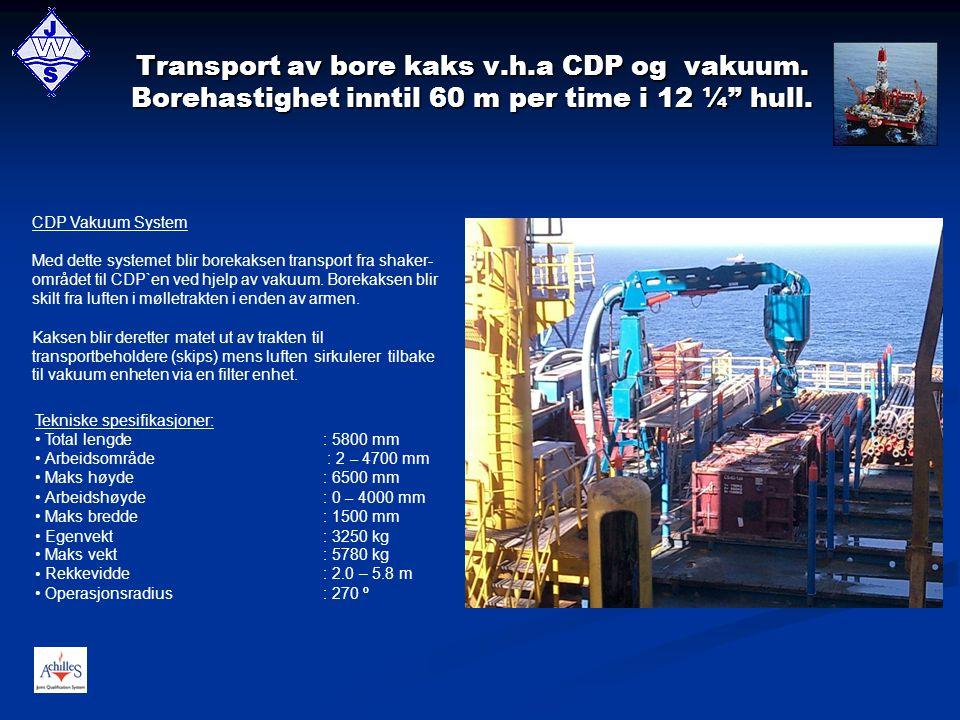 """Transport av bore kaks v.h.a CDP og vakuum. Borehastighet inntil 60 m per time i 12 ¼"""" hull. CDP Vakuum System Med dette systemet blir borekaksen tran"""