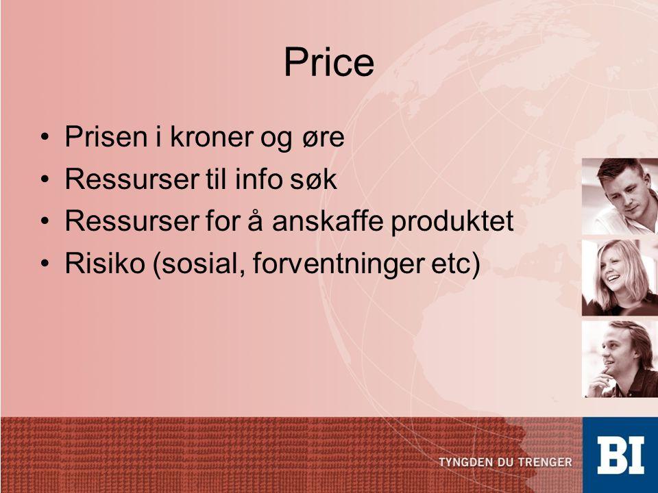 Price •Prisen i kroner og øre •Ressurser til info søk •Ressurser for å anskaffe produktet •Risiko (sosial, forventninger etc)