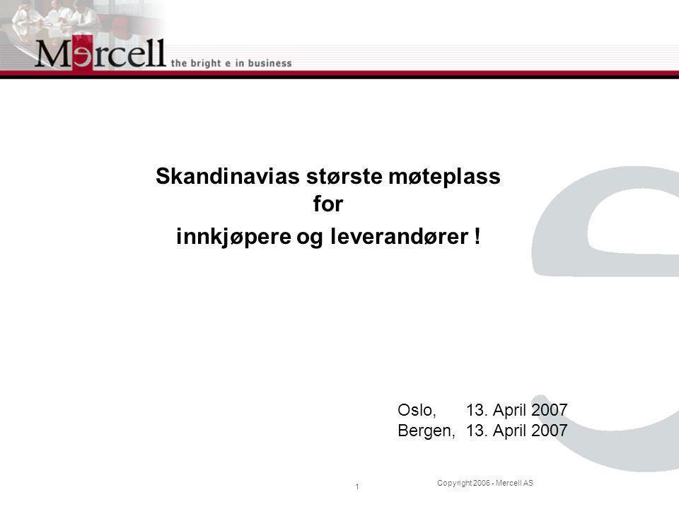 Copyright 2006 - Mercell AS 12 Regnskap konsern pr 1. Kv.