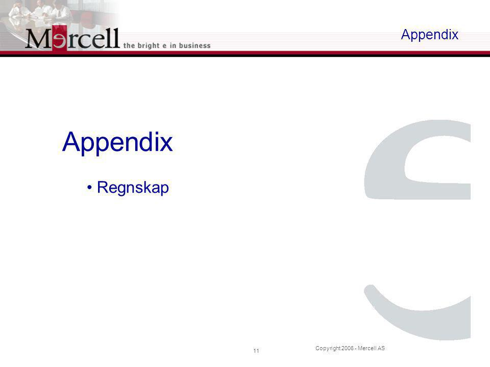 Copyright 2006 - Mercell AS 11 Appendix • Regnskap