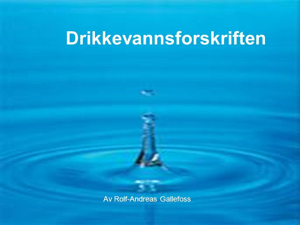 Flaske- eller springvann F1-13-0610 Drikkevannsforskriften Av Rolf-Andreas Gallefoss