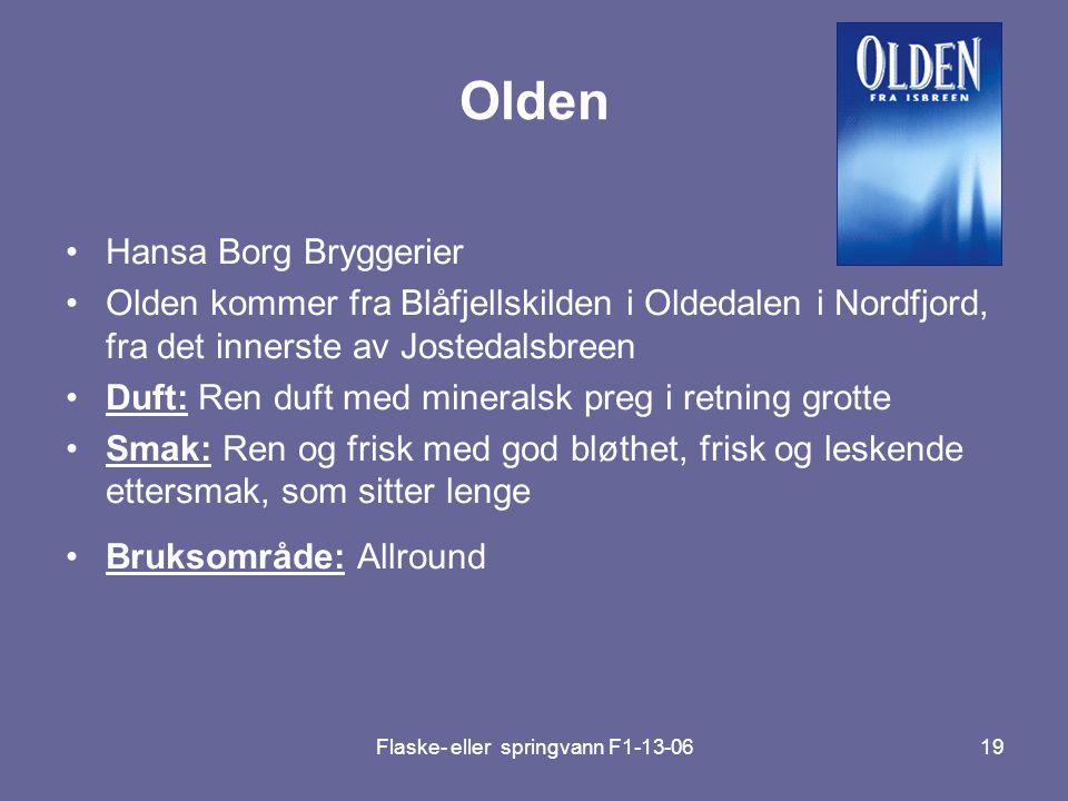 Flaske- eller springvann F1-13-0619 Olden •Hansa Borg Bryggerier •Olden kommer fra Blåfjellskilden i Oldedalen i Nordfjord, fra det innerste av Josted