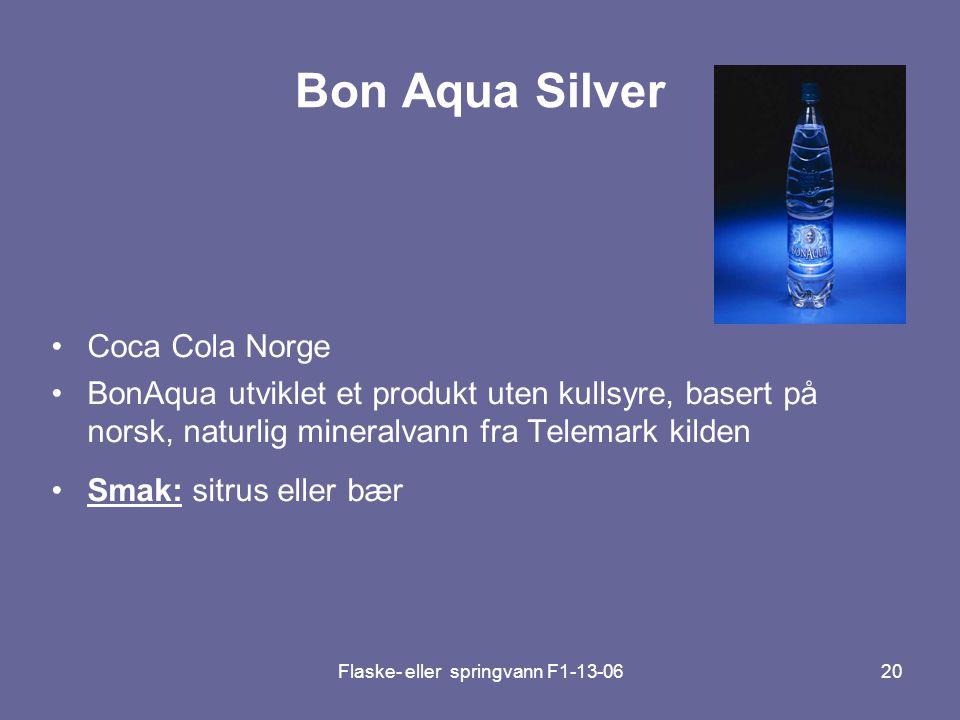 Flaske- eller springvann F1-13-0620 Bon Aqua Silver •Coca Cola Norge •BonAqua utviklet et produkt uten kullsyre, basert på norsk, naturlig mineralvann