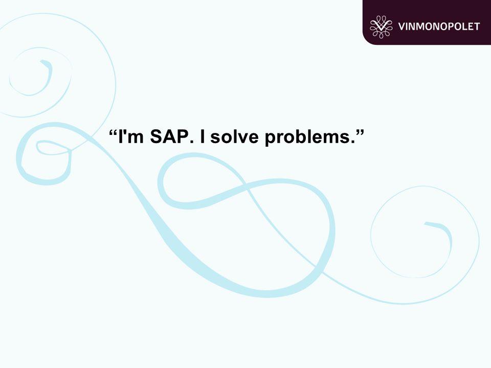 """I'm SAP. I solve problems."""