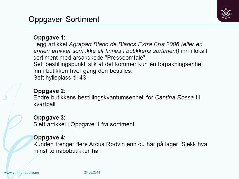 www.vinmonopolet.no 26.06.2014 Oppgave 1: Legg artikkel Agrapart Blanc de Blancs Extra Brut 2006 (eller en annen artikkel som ikke alt finnes i butikk