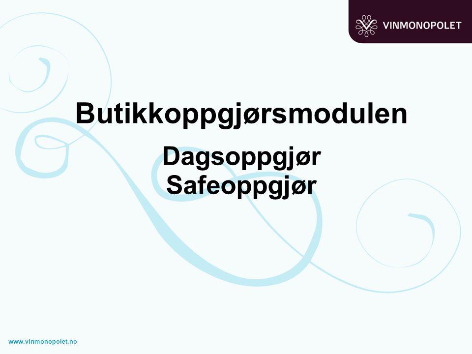 Butikkoppgjørsmodulen Dagsoppgjør Safeoppgjør www.vinmonopolet.no