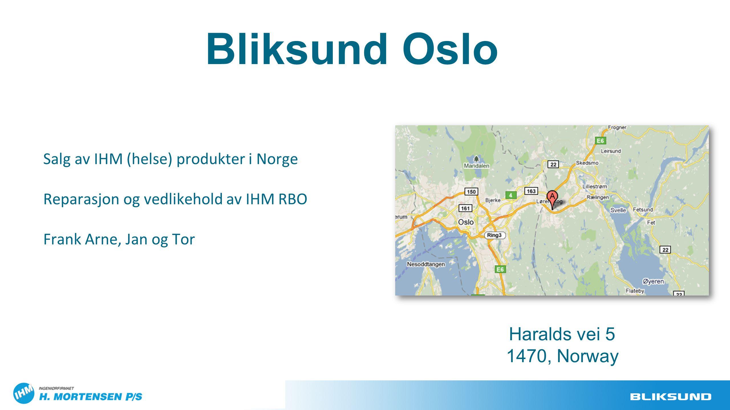 Salg av IHM (helse) produkter i Norge Reparasjon og vedlikehold av IHM RBO Frank Arne, Jan og Tor Haralds vei 5 1470, Norway Bliksund Oslo