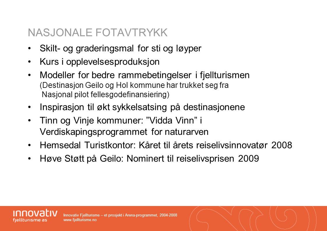 Innovativ Fjellturisme – et prosjekt i Arena-programmet, 2004-2008 www.fjellturisme.no NASJONALE FOTAVTRYKK •Skilt- og graderingsmal for sti og løyper