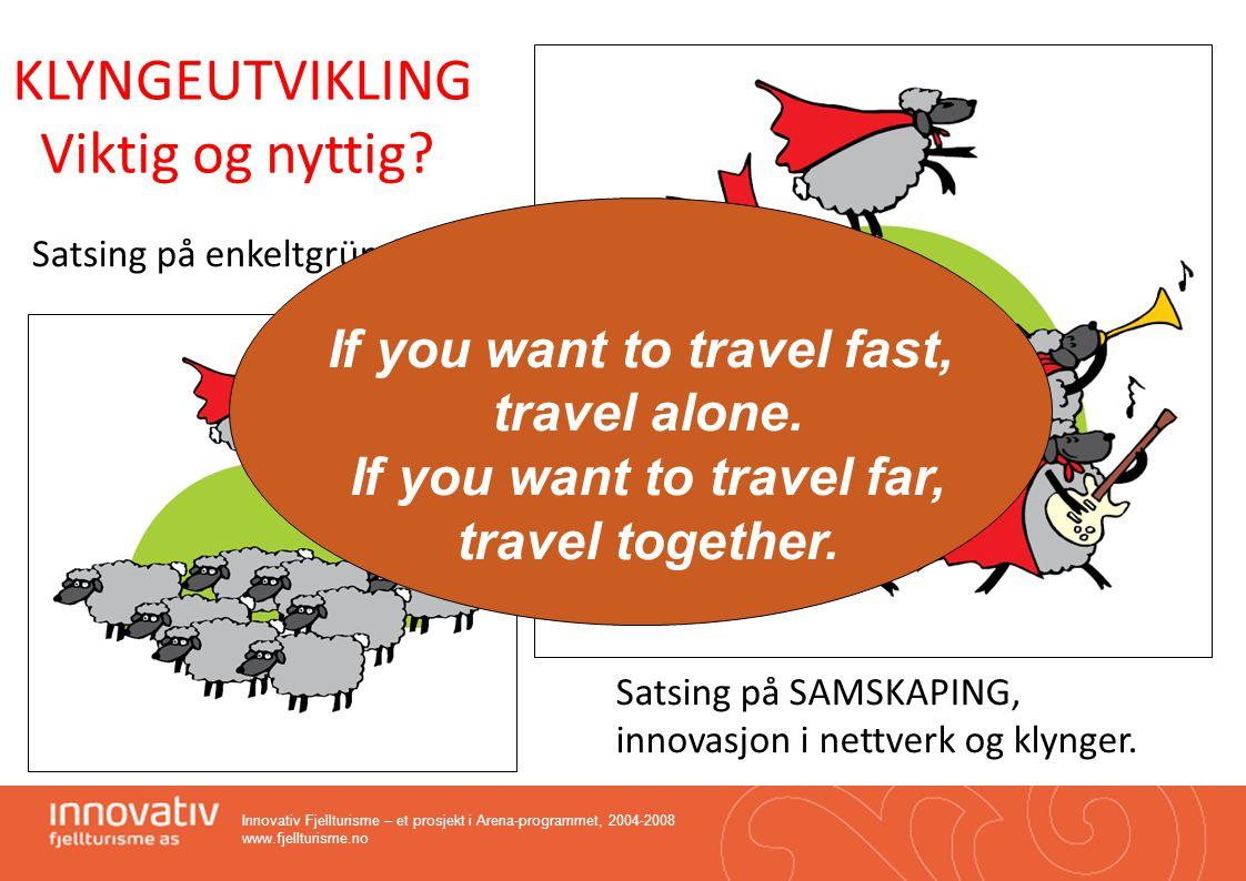 Innovativ Fjellturisme – et prosjekt i Arena-programmet, 2004-2008 www.fjellturisme.no Satsing på enkeltgründere Satsing på SAMSKAPING, innovasjon i n