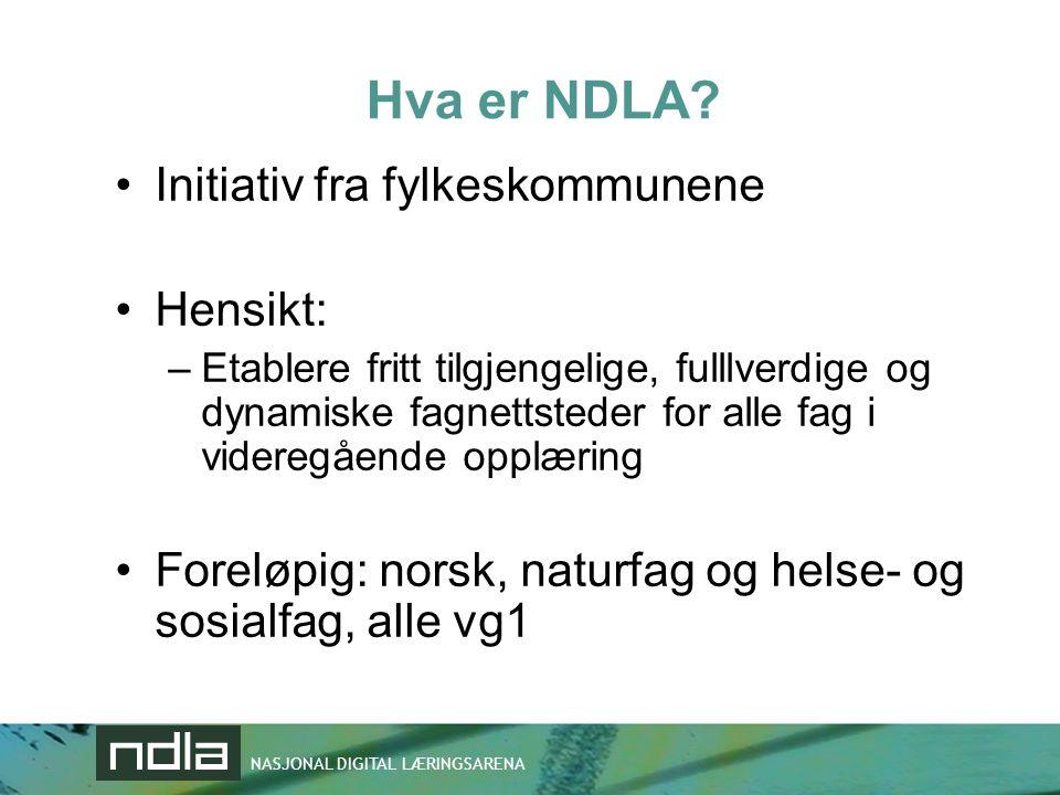 Hva er NDLA? •Initiativ fra fylkeskommunene •Hensikt: –Etablere fritt tilgjengelige, fulllverdige og dynamiske fagnettsteder for alle fag i videregåen