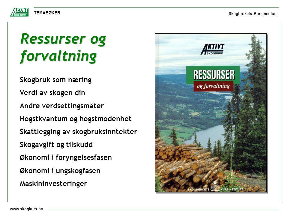 www.skogkurs.no TEMABØKER Skogbrukets Kursinstitutt Ressurser og forvaltning Skogbruk som næring Verdi av skogen din Andre verdsettingsmåter Hogstkvan