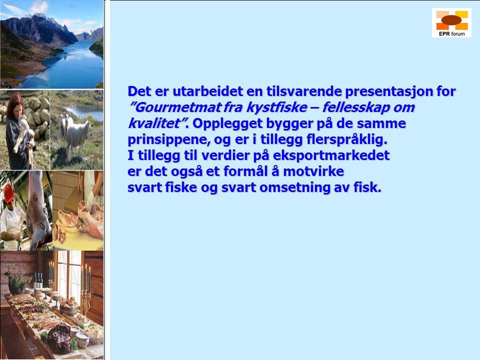 """Det er utarbeidet en tilsvarende presentasjon for """"Gourmetmat fra kystfiske – fellesskap om kvalitet"""". Opplegget bygger på de samme prinsippene, og er"""