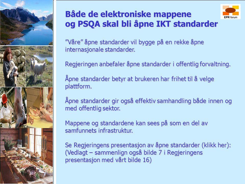 """Både de elektroniske mappene og PSQA skal bli åpne IKT standarder """"Våre"""" åpne standarder vil bygge på en rekke åpne internasjonale standarder. Regjeri"""