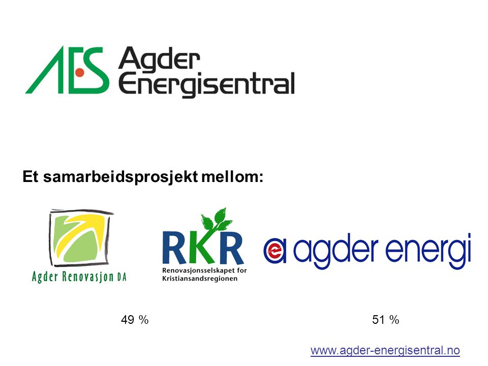 Et samarbeidsprosjekt mellom: www.agder-energisentral.no 49 %51 %