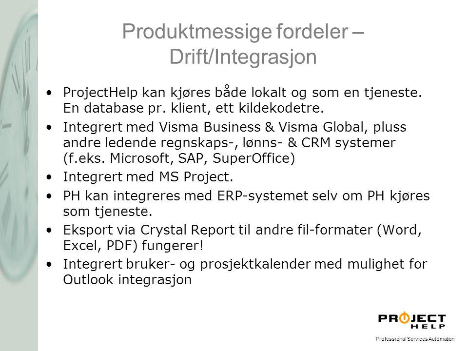 Professional Services Automation Produktmessige fordeler – Drift/Integrasjon •ProjectHelp kan kjøres både lokalt og som en tjeneste. En database pr. k