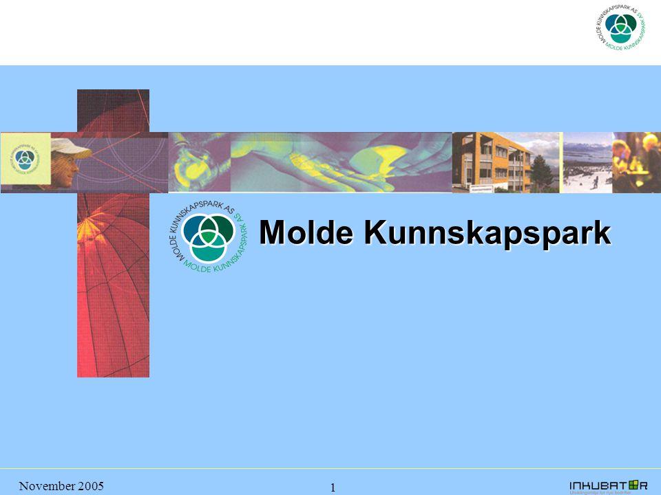 November 2005 1 Molde Kunnskapspark Molde Kunnskapspark
