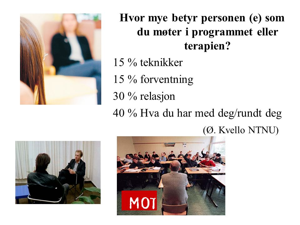 Hvor mye betyr personen (e) som du møter i programmet eller terapien.