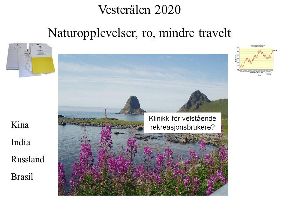 Klinikk for velstående rekreasjonsbrukere? Vesterålen 2020 Naturopplevelser, ro, mindre travelt Kina India Russland Brasil
