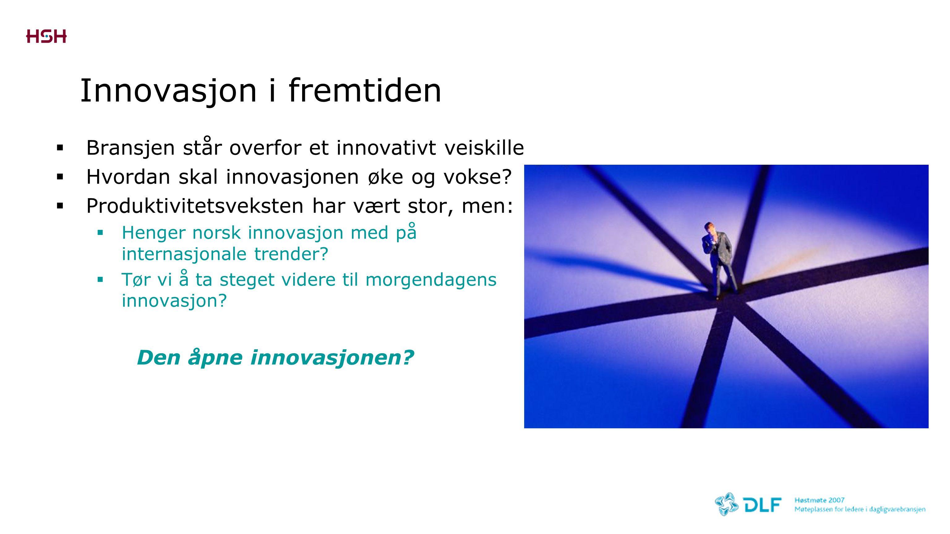 Innovasjon i fremtiden  Bransjen står overfor et innovativt veiskille  Hvordan skal innovasjonen øke og vokse?  Produktivitetsveksten har vært stor