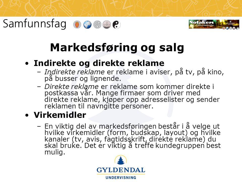 Markedsføring og salg •Indirekte og direkte reklame –Indirekte reklame er reklame i aviser, på tv, på kino, på busser og lignende. –Direkte reklame er