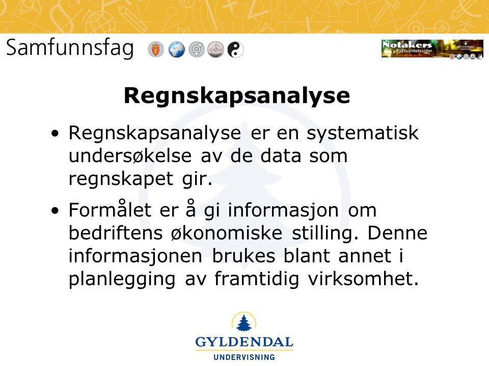 Regnskapsanalyse •Regnskapsanalyse er en systematisk undersøkelse av de data som regnskapet gir.