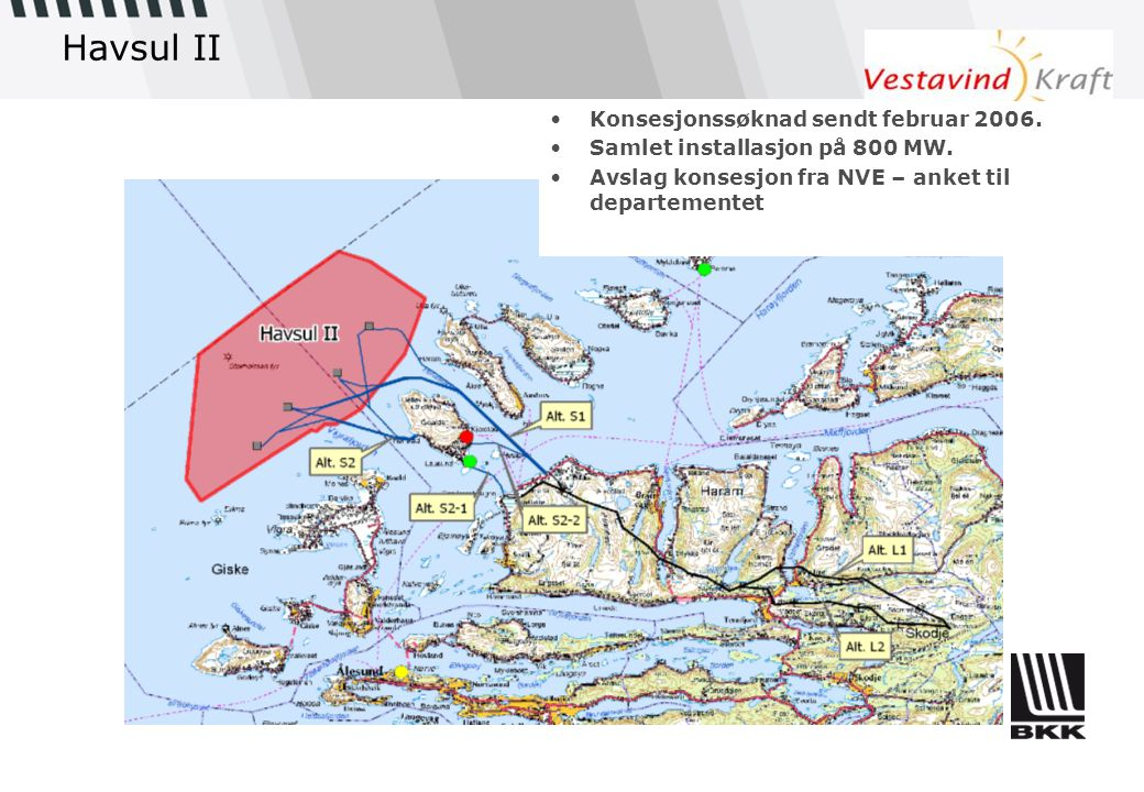 Havsul II •Konsesjonssøknad sendt februar 2006. •Samlet installasjon på 800 MW. •Avslag konsesjon fra NVE – anket til departementet