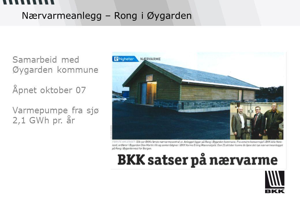 Nærvarmeanlegg – Rong i Øygarden Samarbeid med Øygarden kommune Åpnet oktober 07 Varmepumpe fra sjø 2,1 GWh pr. år