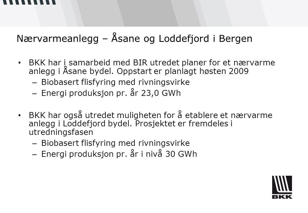 Nærvarmeanlegg – Åsane og Loddefjord i Bergen • BKK har i samarbeid med BIR utredet planer for et nærvarme anlegg i Åsane bydel. Oppstart er planlagt