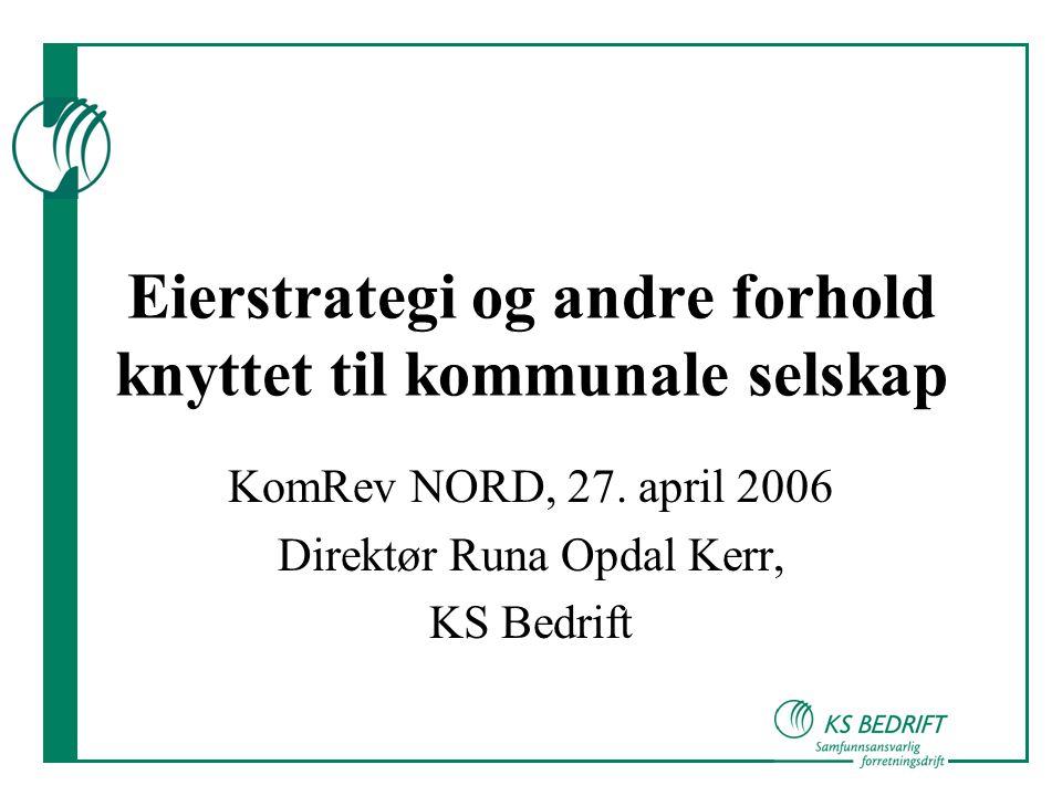 Eierstrategi og andre forhold knyttet til kommunale selskap KomRev NORD, 27.