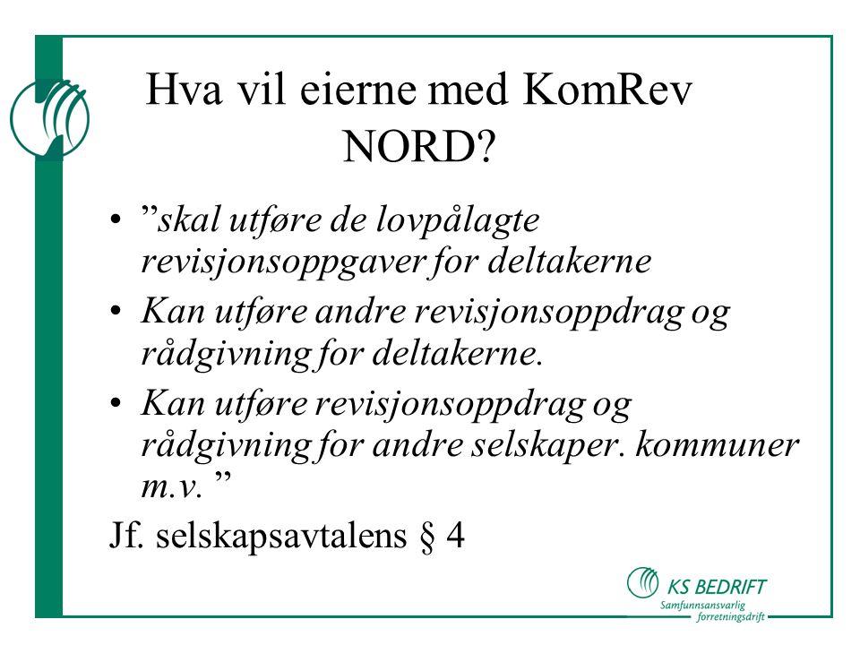 Hva vil eierne med KomRev NORD.