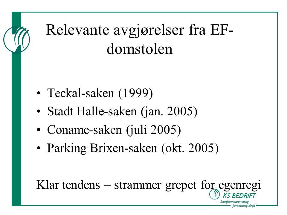 Relevante avgjørelser fra EF- domstolen •Teckal-saken (1999) •Stadt Halle-saken (jan.