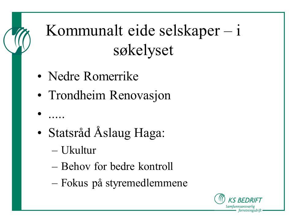 Kommunalt eide selskaper – i søkelyset •Nedre Romerrike •Trondheim Renovasjon •.....