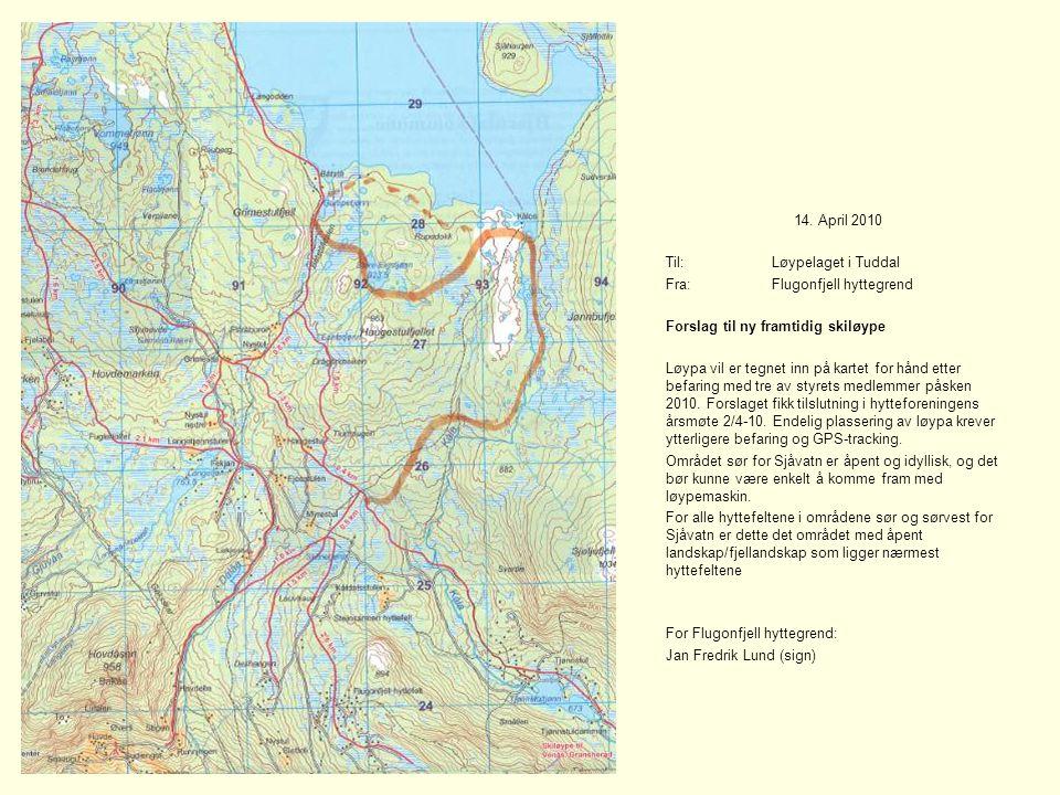 14. April 2010 Til: Løypelaget i Tuddal Fra: Flugonfjell hyttegrend Forslag til ny framtidig skiløype Løypa vil er tegnet inn på kartet for hånd etter