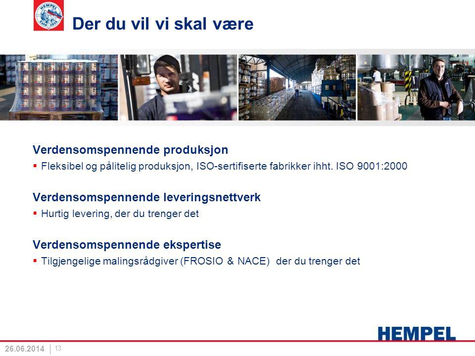 Der du vil vi skal være Verdensomspennende produksjon  Fleksibel og pålitelig produksjon, ISO-sertifiserte fabrikker ihht. ISO 9001:2000 Verdensomspe