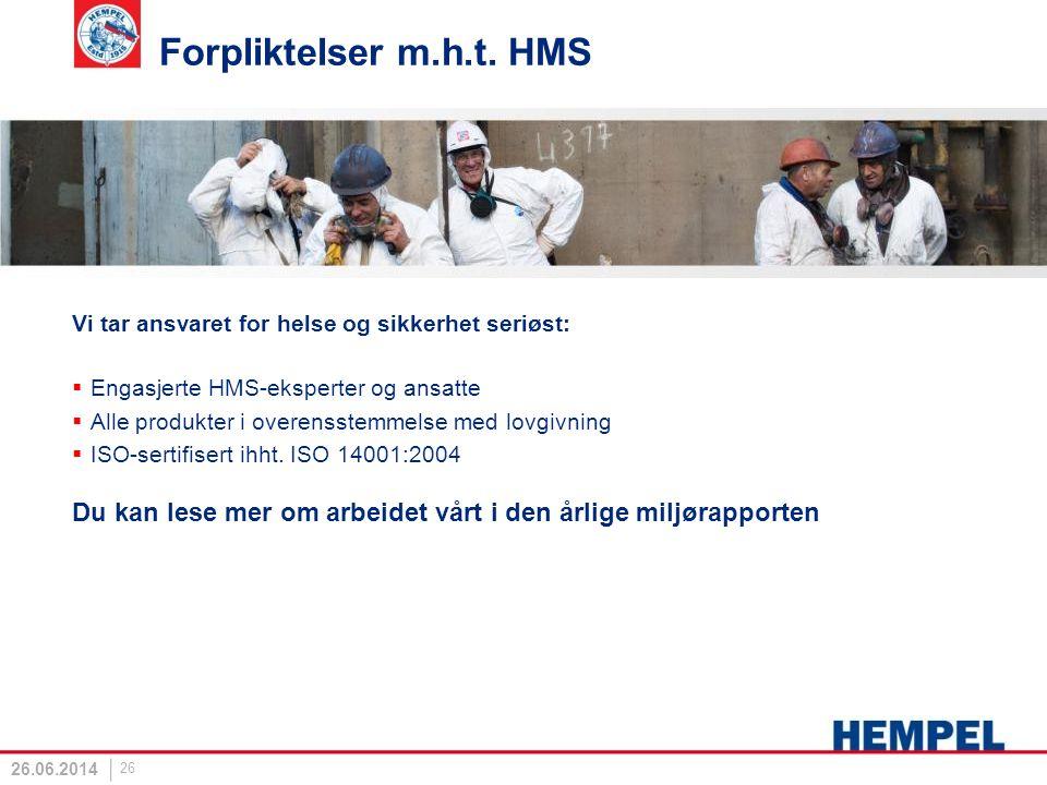 Forpliktelser m.h.t. HMS Vi tar ansvaret for helse og sikkerhet seriøst:  Engasjerte HMS-eksperter og ansatte  Alle produkter i overensstemmelse med
