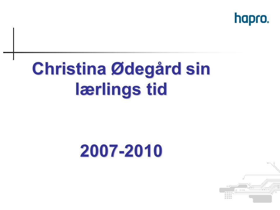 Christina Ødegård sin lærlings tid 2007-2010