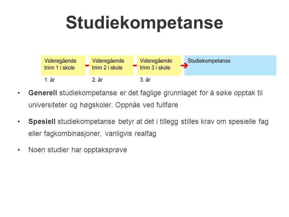 Studiekompetanse •Generell studiekompetanse er det faglige grunnlaget for å søke opptak til universiteter og høgskoler. Oppnås ved fullføre •Spesiell