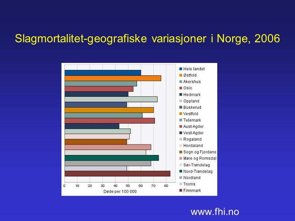 Slagmortalitet-geografiske variasjoner i Norge, 2006 www.fhi.no