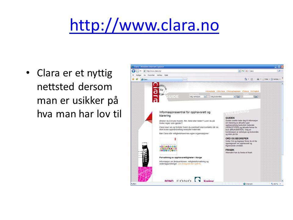 http://www.clara.no • Clara er et nyttig nettsted dersom man er usikker på hva man har lov til